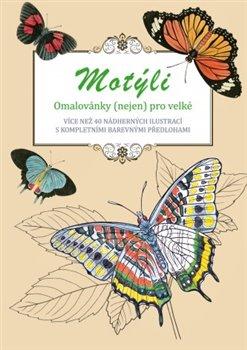 Motýli - omalovánky (nejen) pro velké. Více než 40 nádherných ilustrací s kompletními barevnými předlohami - Peter Lindmark