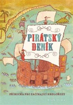 Pirátský deník. Příručka pro začínající hrdlořezy - Avery Monsen, Jory John
