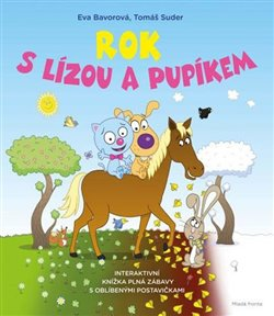 Rok s Lízou a Pupíkem. Interaktivní knížka plná zábavy s oblíbenými postavičkami - Eva Bavorová, Tomáš Suder