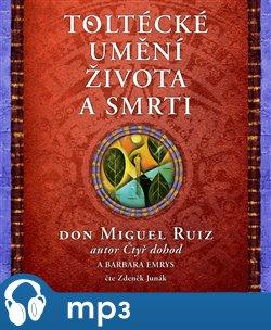 Toltécké umění života a smrti, mp3 - Barbara Emrys, Miguel Ruiz Don