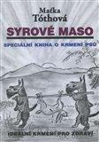Syrové maso (Speciální kniha o krmení psů. Ideální krmení pro zdraví) - obálka