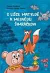 Obálka knihy O lišce Matyldě a medvědu Šimráčkovi