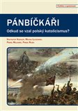 Pánbíčkáři (Odkud se vzal polský katolicismus?) - obálka