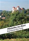 Městečka na dlani - Karlovarský kraj - obálka