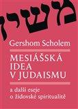 Mesiášská idea v judaismu a další eseje o židovské spiritualitě - obálka