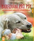 Barfování pro psy (Zdravé krmení nejlepšího přítele člověka) - obálka