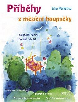Příběhy z měsíční houpačky. Autogenní trénink pro děti od 4 let - Else Müllerová
