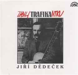 Zabili trafikantku - Jiří Dědeček