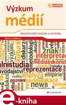 Výzkum médií. Nejužívanější metody a techniky - Renata Sedláková e-kniha