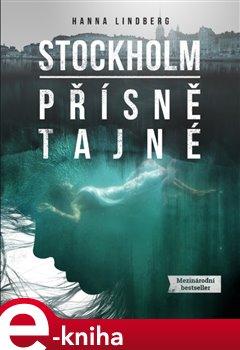 Stockholm: Přísně tajné - Hanna Lindberg e-kniha