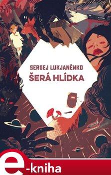 Šerá hlídka - Sergej Lukjaněnko e-kniha