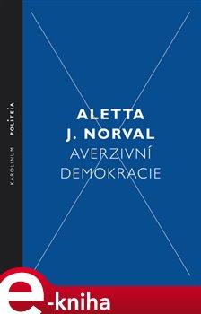 Averzivní demokracie - Aletta J. Norval e-kniha