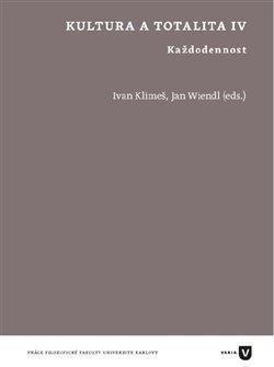 Kultura a totalita IV. Každodennost - Jan Wiendl, Ivan Klimeš