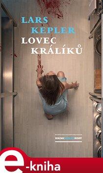 Lovec králíků - Lars Kepler e-kniha
