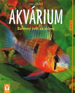 Akvárium. Barevný svět za sklem - Alex Gutjahr