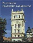 Po stopách pražského vodárenství - obálka