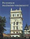 Po stopách pražského vodárenství