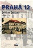 Praha 12 křížem krážem - obálka