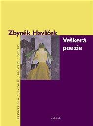 Veškerá poezie - Básnické dílo + juvenilie, bagately a dodatky