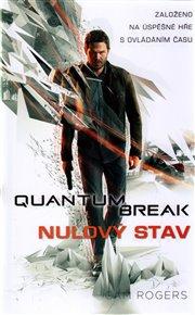 Quantum Break- Nulový stav