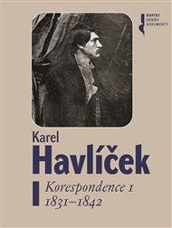 Karel Havlíček. Korespondence I. 1831 - 1842