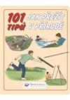 Obálka knihy 101 tipů jak přežít v přírodě