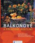 Obálka knihy Balkonové a přenosné rostliny