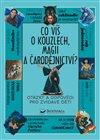 Obálka knihy Co víš o kouzlech, magii a čarodějnictví?