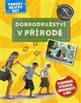 Obálka knihy Dobrodružství v přírodě - Plánování, vybavení, dovednosti a hry