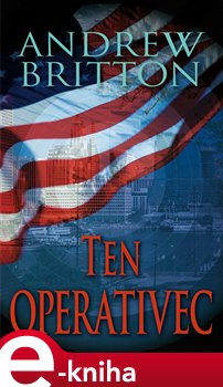 Ten operativec - Andrew Britton e-kniha