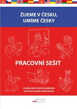 Žijeme v česku, umíme česky - Pracovní sešit - Vlaďka Kopczyková-Dobešová, Jesse Gersenson