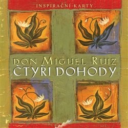 Čtyři dohody - inspirační karty - Miguel Ruiz Don