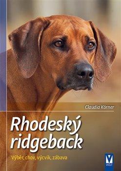 Rhodéský ridgeback. Výběr, chov, výcvik, zábava - Claudia Körner