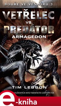 Vetřelec vs. Predátor - Armagedon - Tim Lebbon e-kniha
