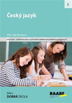 Český jazyk. Vzděláváme žáky se speciálními vzdělávacími potřebami na 2. stupni ZŠ - Jitka Kendíková
