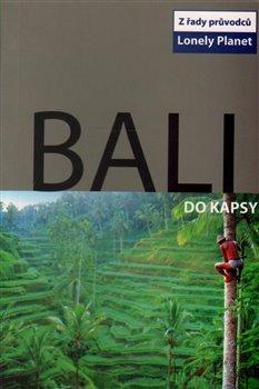 Bali do kapsy - Lonely Planet - Ryan Ver Berkmoes