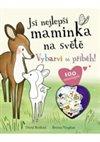 Obálka knihy Jsi nejlepší maminka na světě - Vybarvi si příběh!