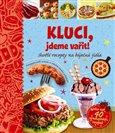 Obálka knihy Kluci, jdeme vařit! - Skvělé recepty na báječná jídla
