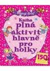 Obálka knihy Kniha plná aktivit hlavně pro holky
