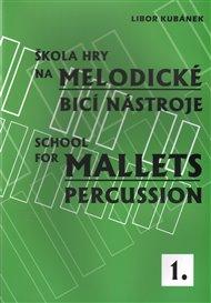 Škola hry na melodické bicí nástroje / School for Mallets Percussion 1