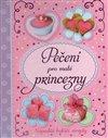 Obálka knihy Pečení pro malé princezny