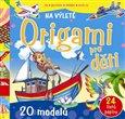 Obálka knihy Origami pro děti – Na výletě