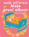 Obálka knihy Moje první album - naše děťátko - holčička