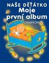 Obálka knihy Moje první album - naše děťátko - chlapeček
