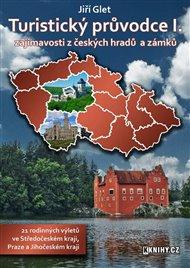Turistický průvodce I. - Středočeský kraj, Praha a Jihočeský kraj