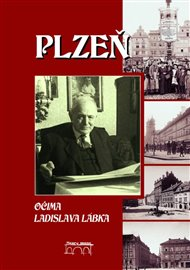 Plzeň očima Ladislava Lábka