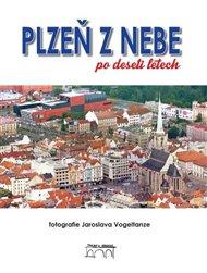 Plzeň z nebe po deseti letech