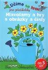 Obálka knihy Hlavolamy a hry s obrázky a čísly - Učíme se hrou pro předškoláky