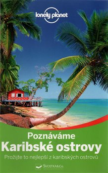 Poznáváme Karibské ostrovy - Lonely Planet - Ryan Ver Berkmoes, Paul Clammer, Michael Grosberg, Jean-Bernard Carillet