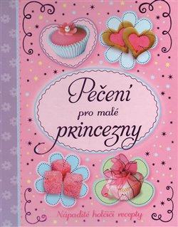 Pečení pro malé princezny. Nápadité holčičí recepty